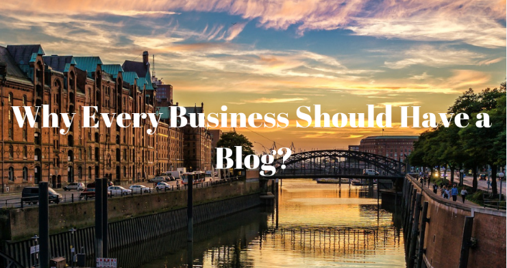 Why Every Business Should Have a Blog?